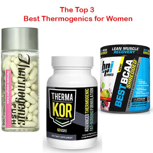 The Top 3 Best Thermogenics for Women