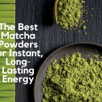 The Best Matcha Powders: Instant, Long-Lasting Energy You'll Love [2020 Updates]