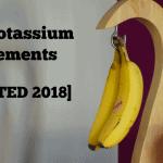 The Best Potassium Supplements [Updated 2020]