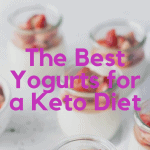 8 Best Yogurts for Keto Diet [2020]: Ketogenic Yogurt Brands