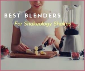 the top 5 best blenders for shakeology shakes 2019
