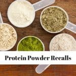Protein Powder Recalls [UPDATED 2021]: Brands to Avoid and Alternatives to Try