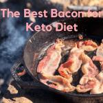 Best Bacon for Keto Diet: Choosing the Best Brand [2021]