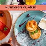 Nutrisystem vs Atkins [Dec 2019]: Which is Best?