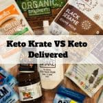 Keto Krate vs Keto Delivered: Which is The Best Choice?
