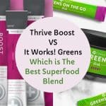Thrive Boost vs It Works! Greens: Which is the Best Superfood Blend?