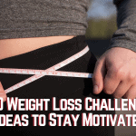 The Weight Loss Challenge Ideas to Stay Motivated